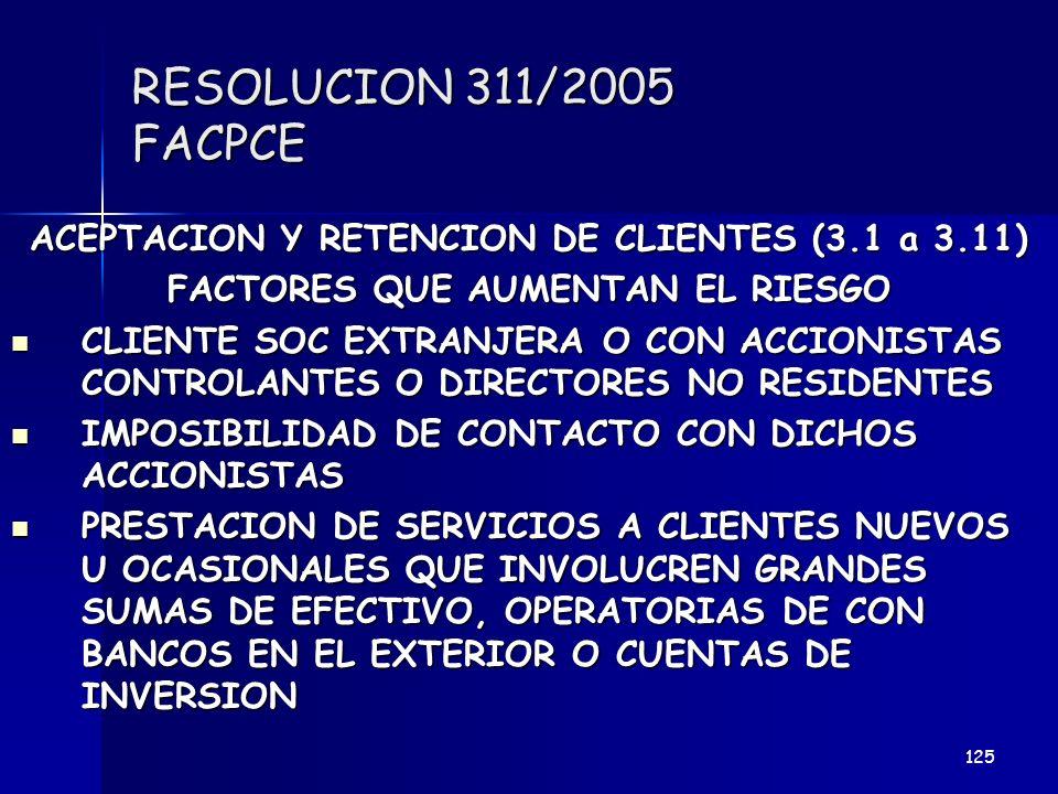 RESOLUCION 311/2005 FACPCE ACEPTACION Y RETENCION DE CLIENTES (3.1 a 3.11) FACTORES QUE AUMENTAN EL RIESGO CLIENTE SOC EXTRANJERA O CON ACCIONISTAS CO