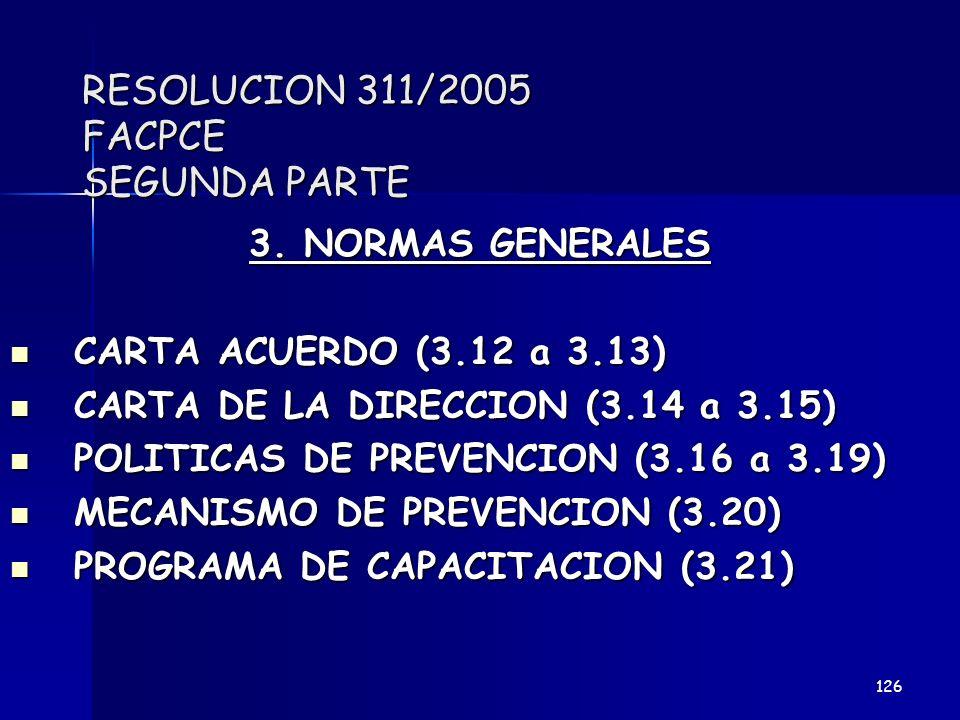 RESOLUCION 311/2005 FACPCE SEGUNDA PARTE 3. NORMAS GENERALES CARTA ACUERDO (3.12 a 3.13) CARTA ACUERDO (3.12 a 3.13) CARTA DE LA DIRECCION (3.14 a 3.1