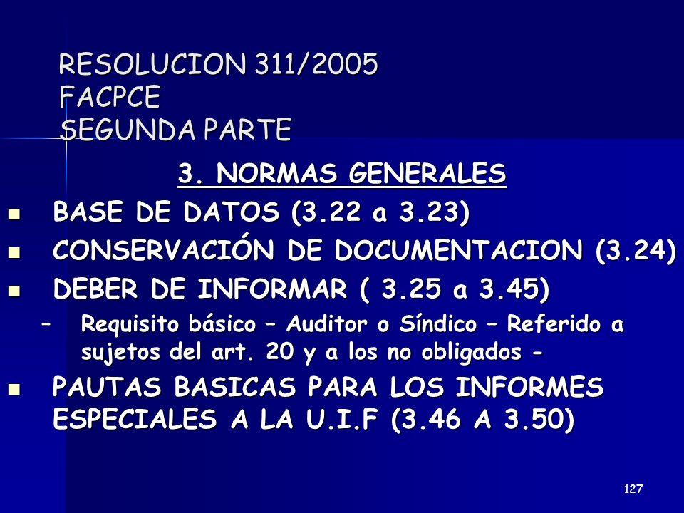 RESOLUCION 311/2005 FACPCE SEGUNDA PARTE 3. NORMAS GENERALES BASE DE DATOS (3.22 a 3.23) BASE DE DATOS (3.22 a 3.23) CONSERVACIÓN DE DOCUMENTACION (3.