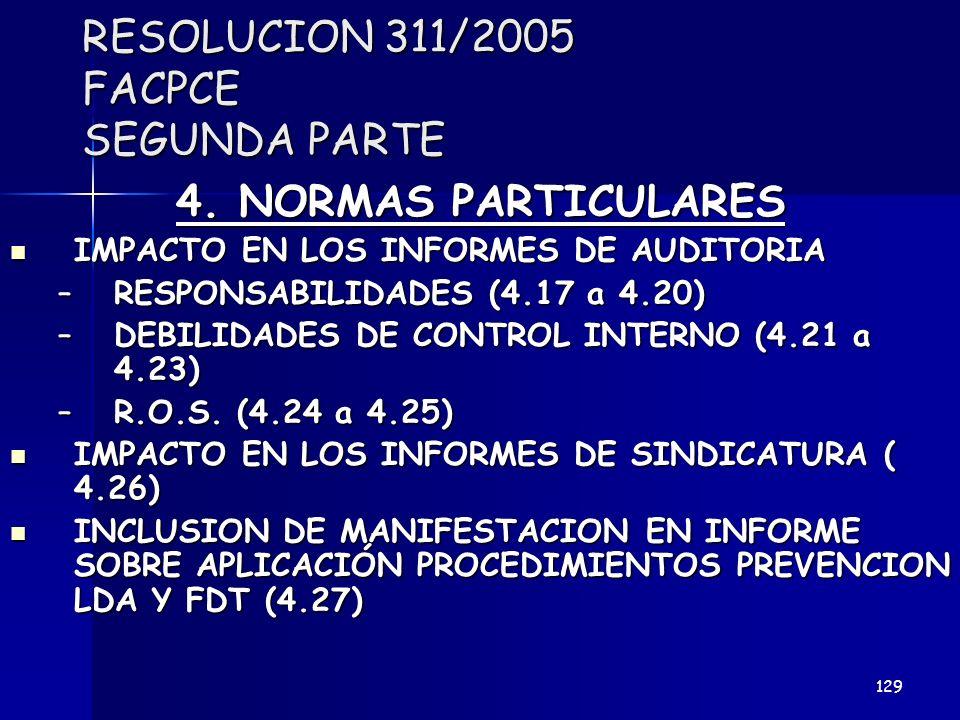 RESOLUCION 311/2005 FACPCE SEGUNDA PARTE 4. NORMAS PARTICULARES IMPACTO EN LOS INFORMES DE AUDITORIA IMPACTO EN LOS INFORMES DE AUDITORIA –RESPONSABIL