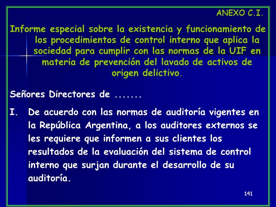141 ANEXO C.I. Informe especial sobre la existencia y funcionamiento de los procedimientos de control interno que aplica la sociedad para cumplir con