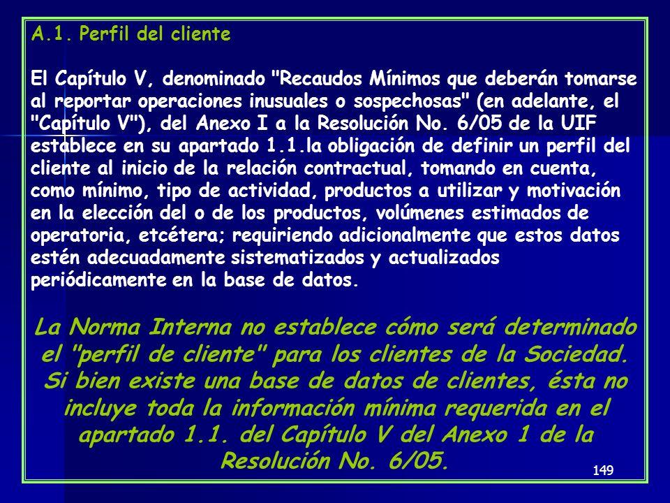 149 A.1. Perfil del cliente El Capítulo V, denominado