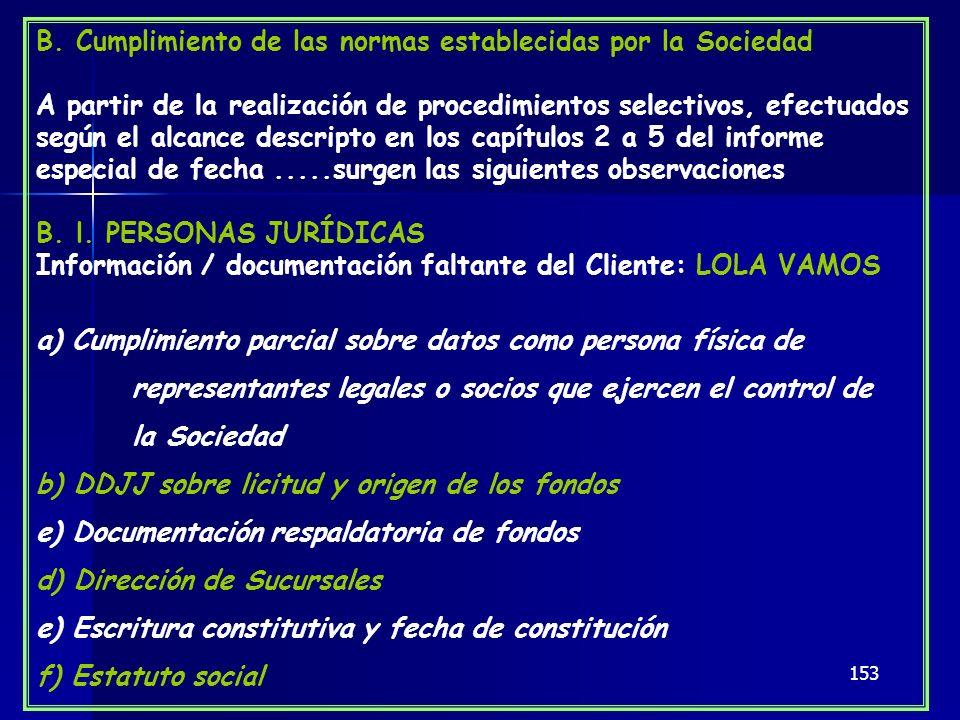 153 B. Cumplimiento de las normas establecidas por la Sociedad A partir de la realización de procedimientos selectivos, efectuados según el alcance de