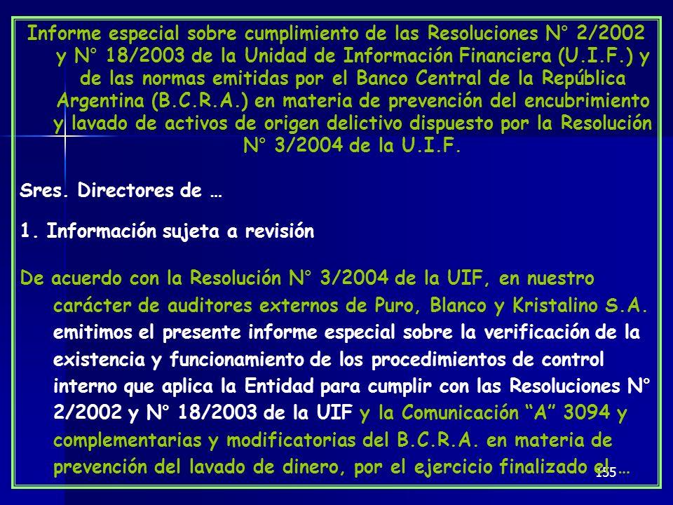 155 Informe especial sobre cumplimiento de las Resoluciones N° 2/2002 y N° 18/2003 de la Unidad de Información Financiera (U.I.F.) y de las normas emi