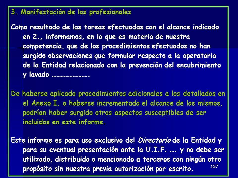 157 3. Manifestación de los profesionales Como resultado de las tareas efectuadas con el alcance indicado en 2., informamos, en lo que es materia de n