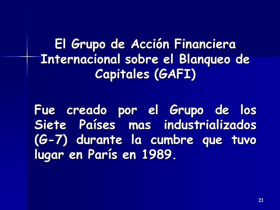 El Grupo de Acción Financiera Internacional sobre el Blanqueo de Capitales (GAFI) El Grupo de Acción Financiera Internacional sobre el Blanqueo de Cap