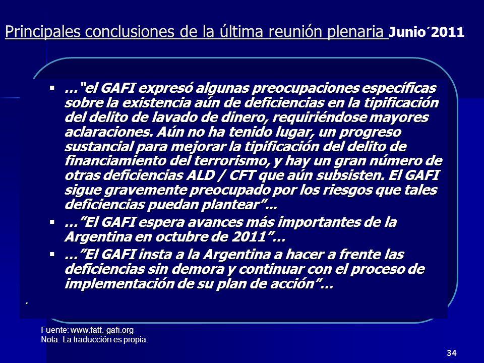…el GAFI expresó algunas preocupaciones específicas sobre la existencia aún de deficiencias en la tipificación del delito de lavado de dinero, requiri