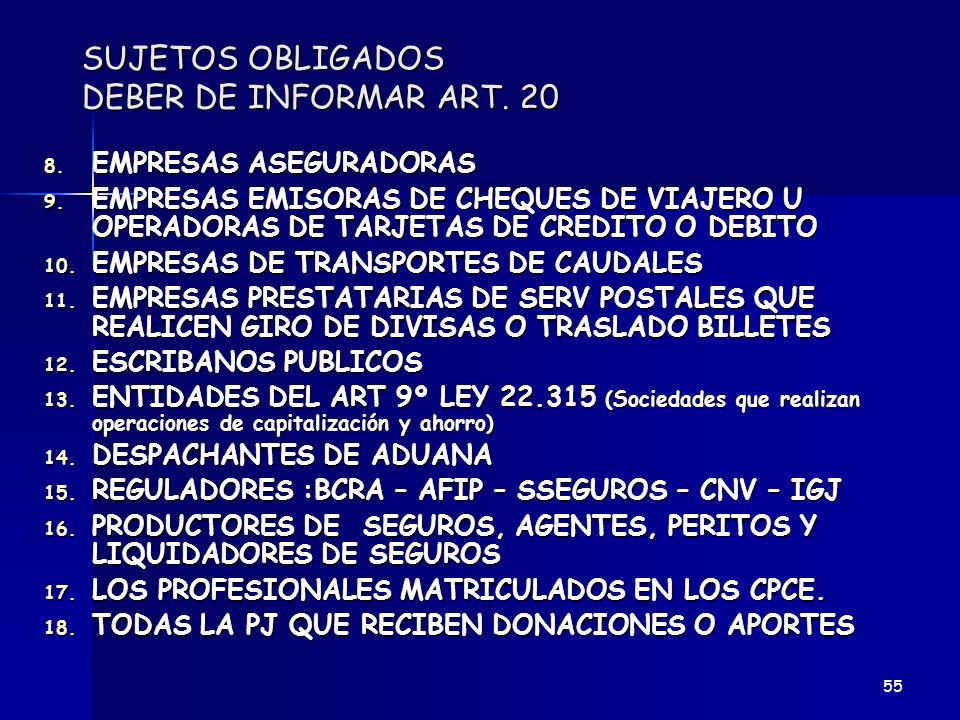 SUJETOS OBLIGADOS DEBER DE INFORMAR ART. 20 8. EMPRESAS ASEGURADORAS 9. EMPRESAS EMISORAS DE CHEQUES DE VIAJERO U OPERADORAS DE TARJETAS DE CREDITO O