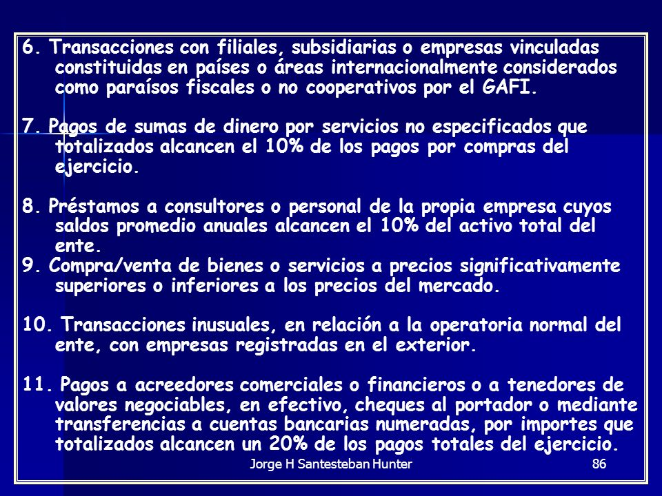 86 6. Transacciones con filiales, subsidiarias o empresas vinculadas constituidas en países o áreas internacionalmente considerados como paraísos fisc