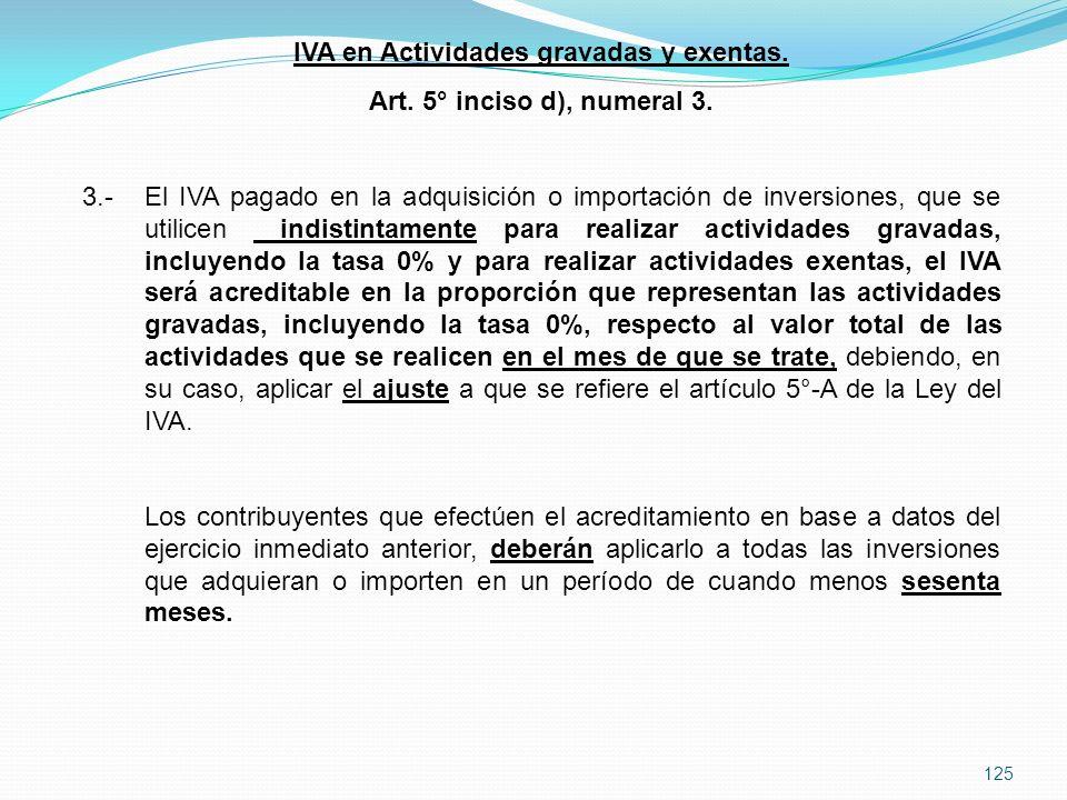125 IVA en Actividades gravadas y exentas.Art. 5° inciso d), numeral 3.