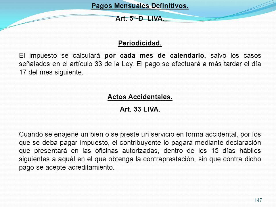 147 Pagos Mensuales Definitivos.Art. 5°-D LIVA. Periodicidad.
