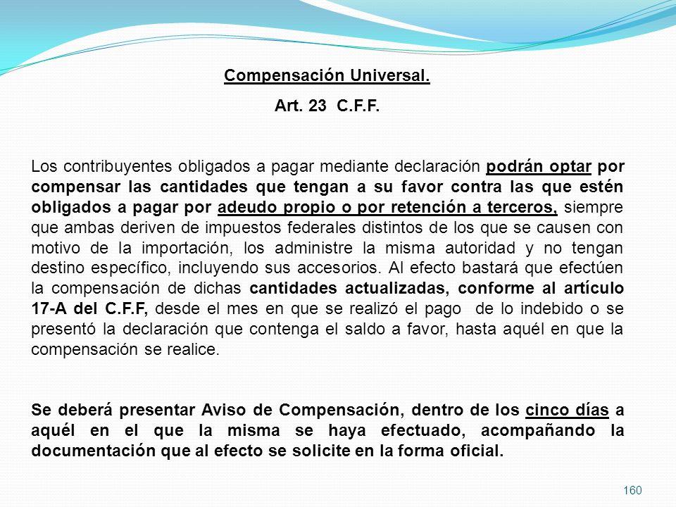160 Compensación Universal.Art. 23 C.F.F.