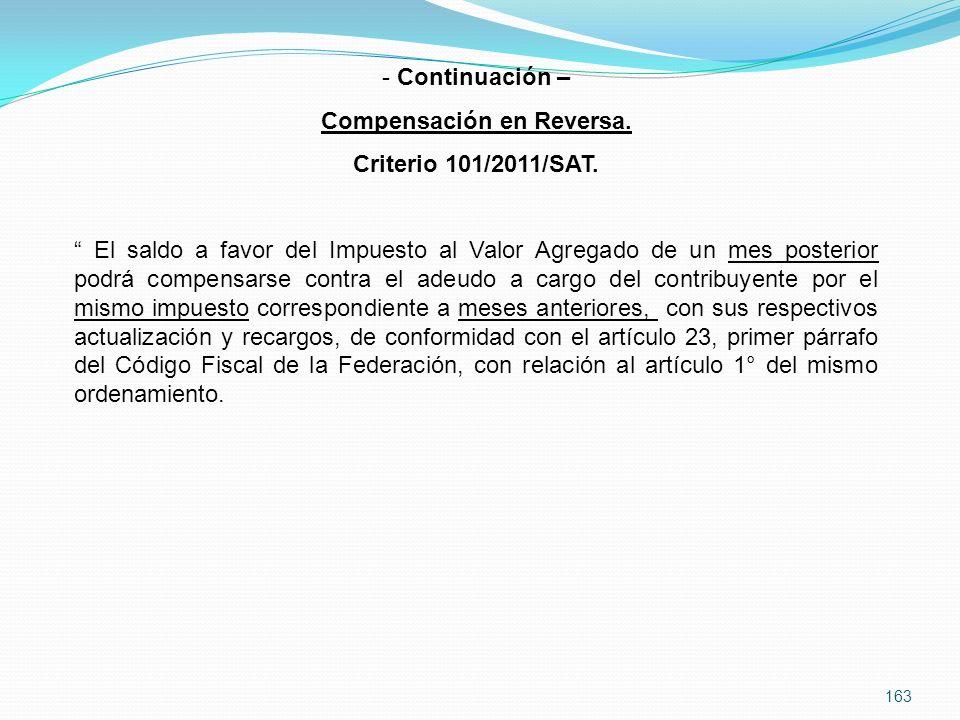 163 - Continuación – Compensación en Reversa.Criterio 101/2011/SAT.