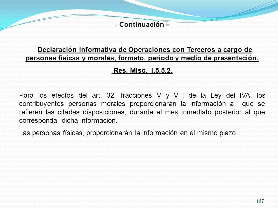167 - Continuación – Declaración Informativa de Operaciones con Terceros a cargo de personas fisicas y morales, formato, periodo y medio de presentación.
