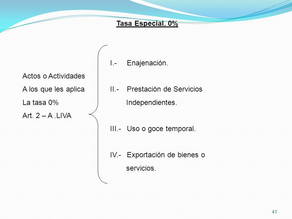 41 Tasa Especial.0% I.- Enajenación.