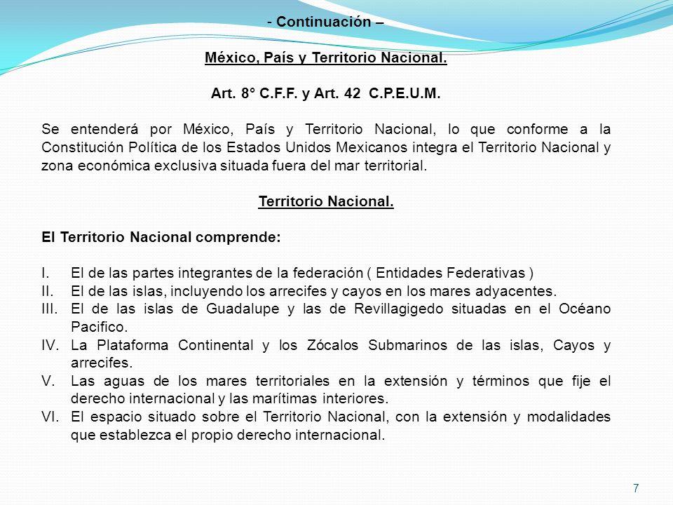 7 - Continuación – México, País y Territorio Nacional.