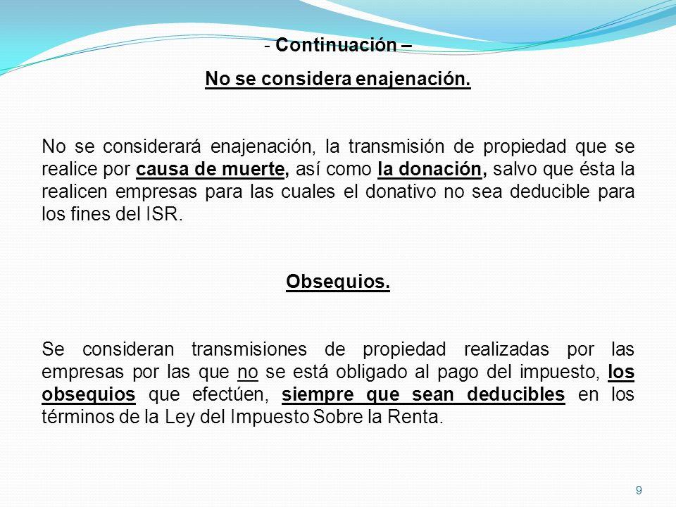 9 - Continuación – No se considera enajenación.