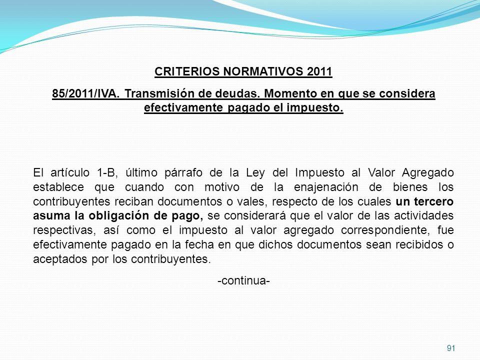 91 CRITERIOS NORMATIVOS 2011 85/2011/IVA.Transmisión de deudas.