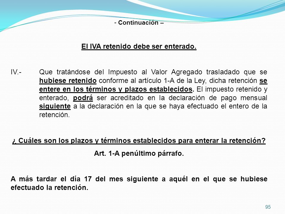 95 - Continuación – El IVA retenido debe ser enterado.