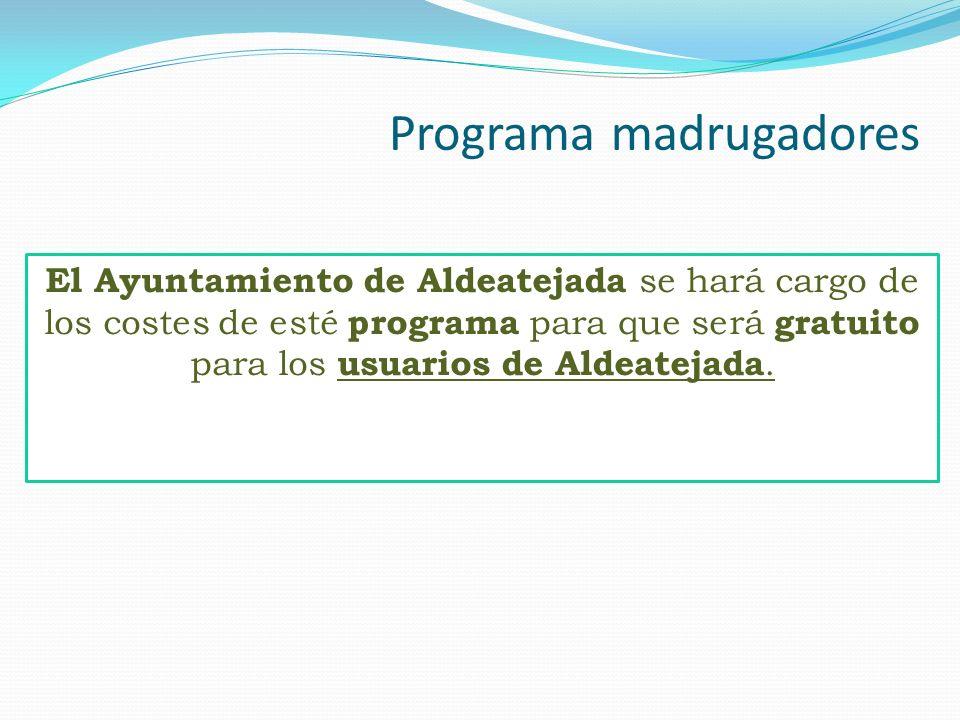 Programa madrugadores El Ayuntamiento de Aldeatejada se hará cargo de los costes de esté programa para que será gratuito para los usuarios de Aldeatej