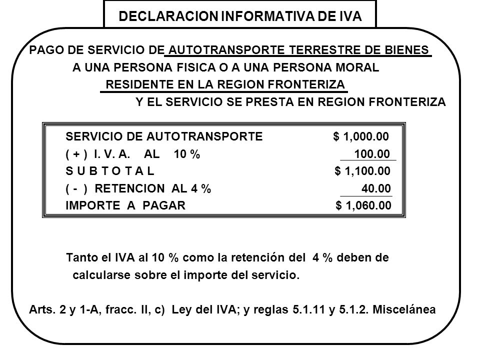 DECLARACION INFORMATIVA DE IVA PAGO DE SERVICIO DE AUTOTRANSPORTE TERRESTRE DE BIENES A UNA PERSONA FISICA O A UNA PERSONA MORAL RESIDENTE EN LA REGIO