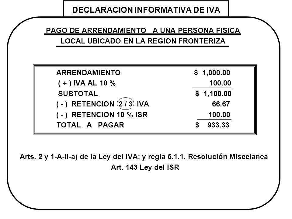 DECLARACION INFORMATIVA DE IVA PAGO DE ARRENDAMIENTO A UNA PERSONA FISICA LOCAL UBICADO EN LA REGION FRONTERIZA ARRENDAMIENTO $ 1,000.00 ( + ) IVA AL