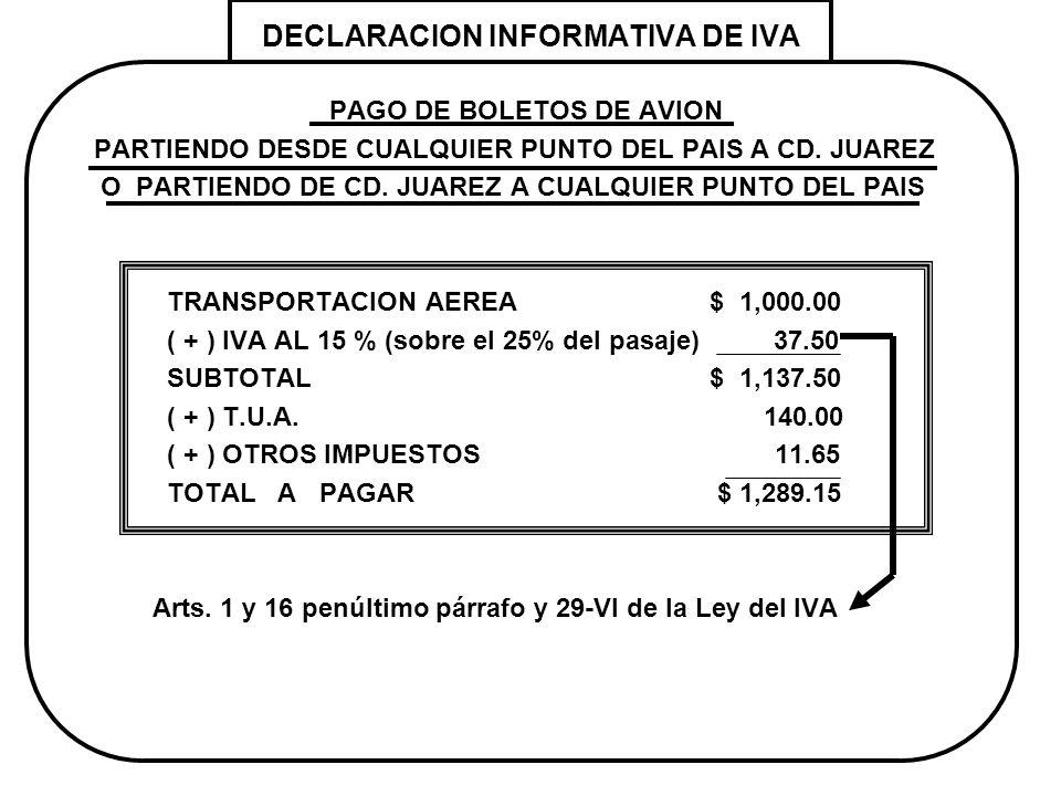 DECLARACION INFORMATIVA DE IVA PAGO DE BOLETOS DE AVION PARTIENDO DESDE CUALQUIER PUNTO DEL PAIS A CD. JUAREZ O PARTIENDO DE CD. JUAREZ A CUALQUIER PU