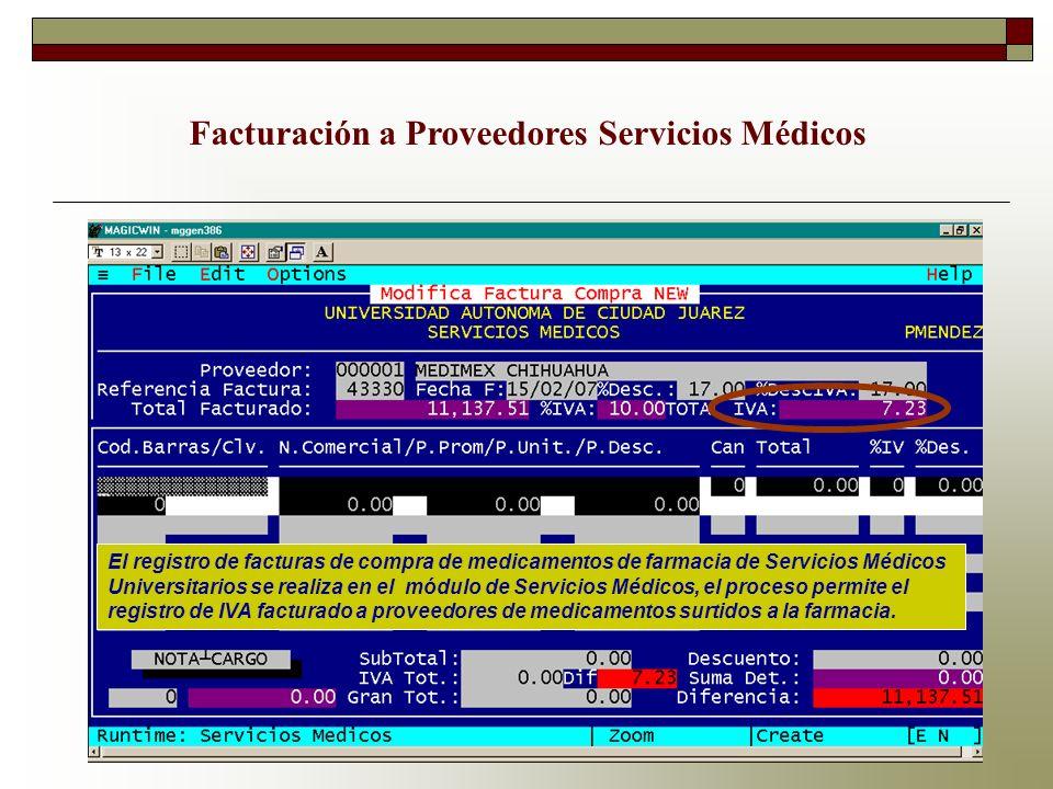 Facturación a Proveedores Servicios Médicos El registro de facturas de compra de medicamentos de farmacia de Servicios Médicos Universitarios se reali