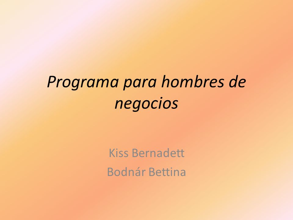 Programa para hombres de negocios Kiss Bernadett Bodnár Bettina