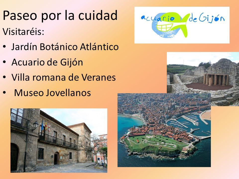 Paseo por la cuidad Visitaréis: Jardín Botánico Atlántico Acuario de Gijón Villa romana de Veranes Museo Jovellanos