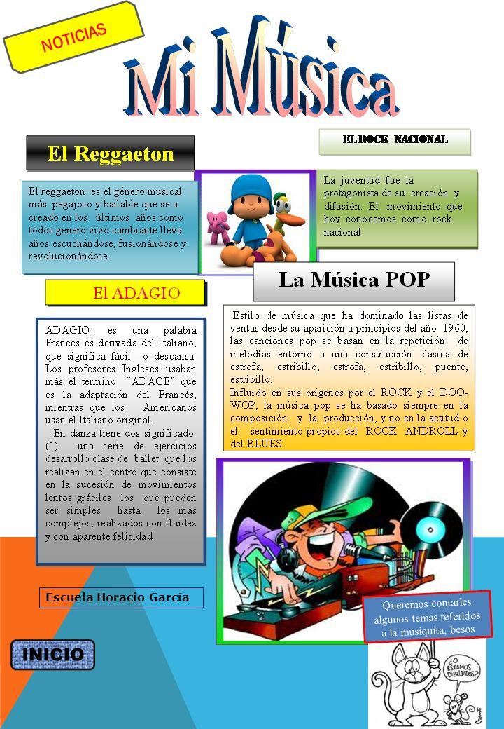 Escuela Horacio García Queremos contarles algunos temas referidos a la musiquita, besos