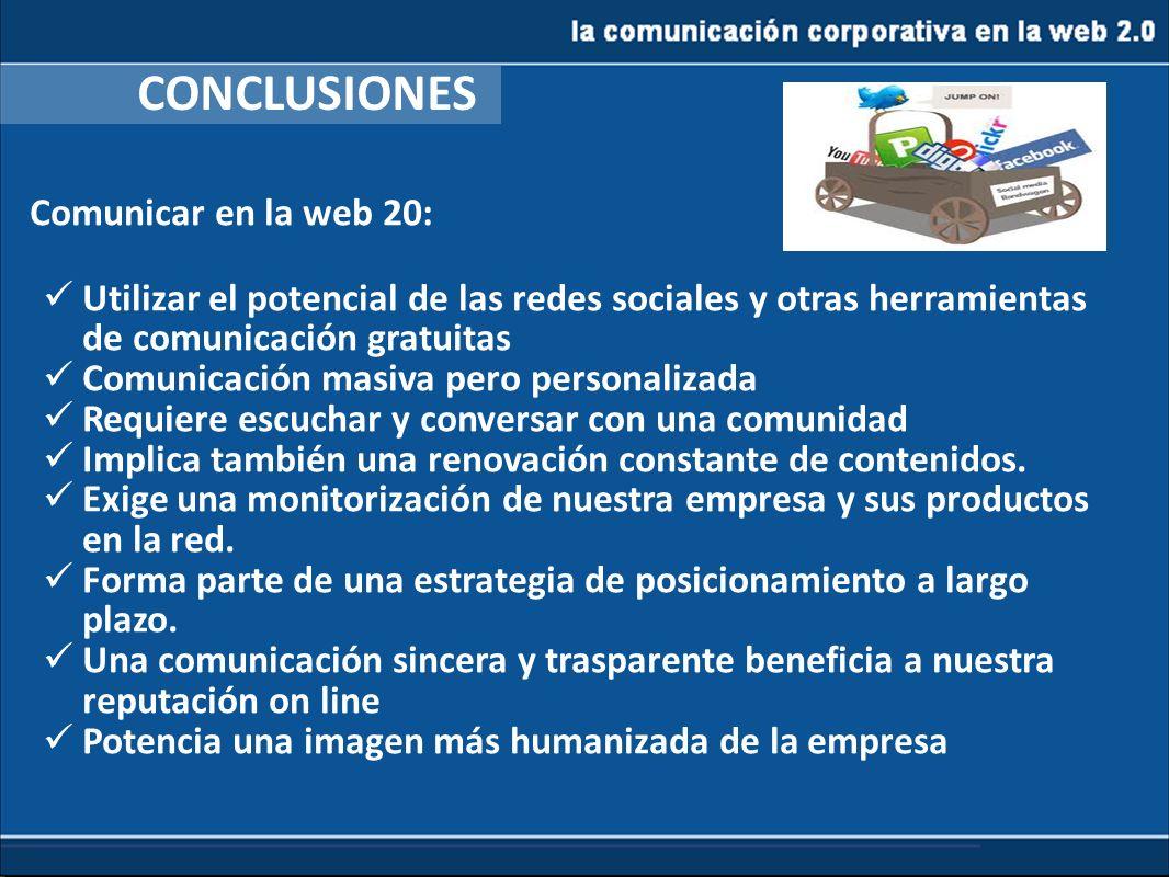 la comunicación corporativa en la web 2.0 CONCLUSIONES Comunicar en la web 20: Utilizar el potencial de las redes sociales y otras herramientas de com