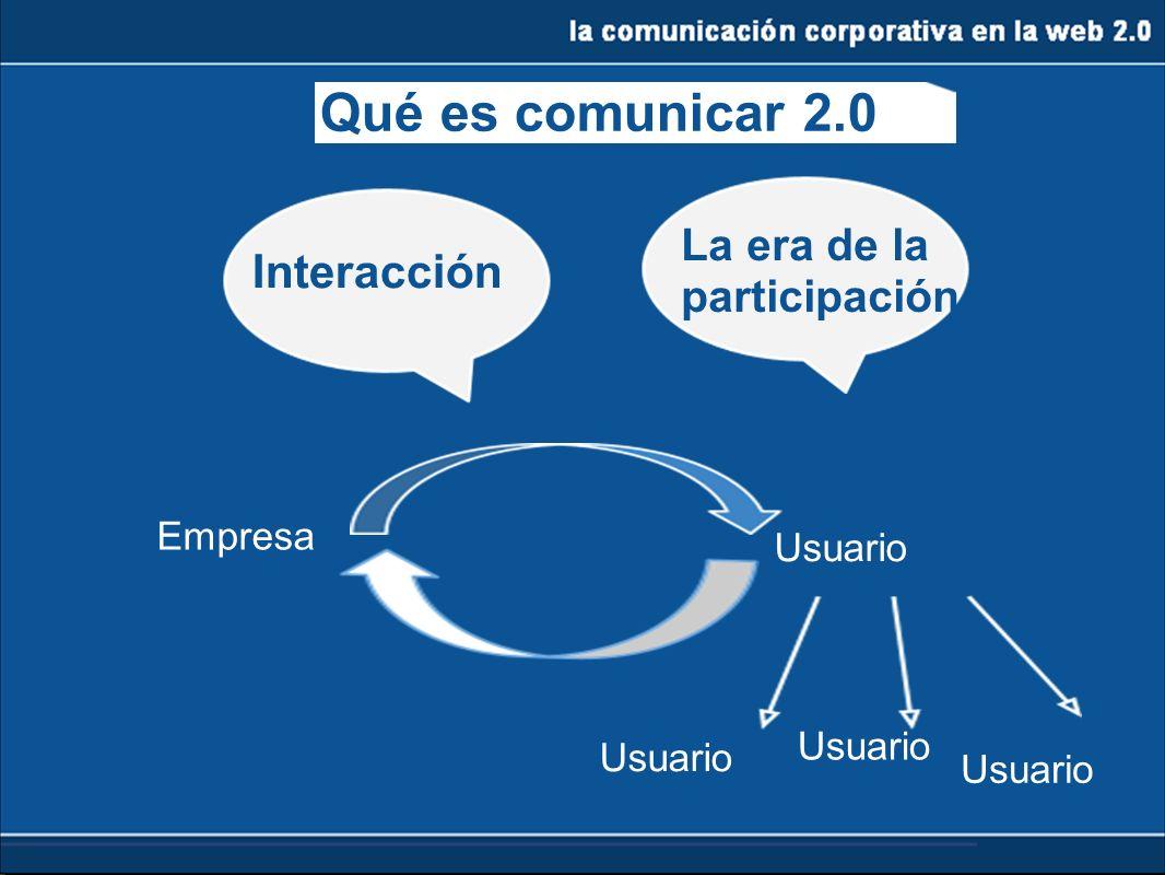la comunicación corporativa en la web 2.0 ARGUMENTOS EN CIFRAS POR LOS QUE APOSTAR POR LA WEB 2.0 España tiene 26 millones de internautas.