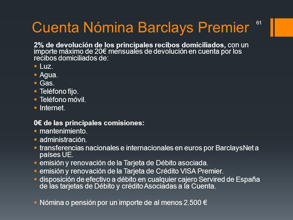 Cuenta Nómina Barclays Premier 2% de devolución de los principales recibos domiciliados, con un importe máximo de 20 mensuales de devolución en cuenta