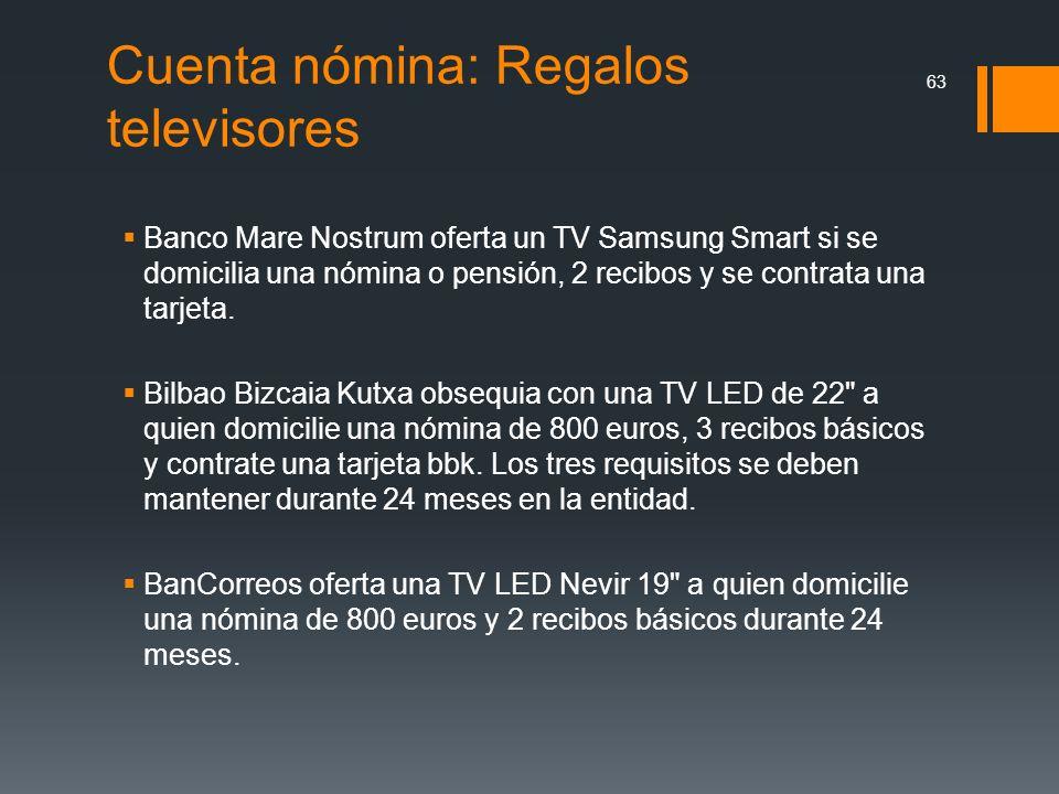 Cuenta nómina: Regalos televisores 63 Banco Mare Nostrum oferta un TV Samsung Smart si se domicilia una nómina o pensión, 2 recibos y se contrata una