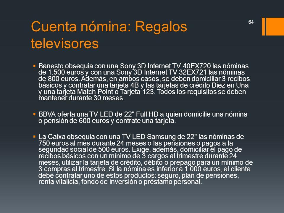 Cuenta nómina: Regalos televisores Banesto obsequia con una Sony 3D Internet TV 40EX720 las nóminas de 1.500 euros y con una Sony 3D Internet TV 32EX7