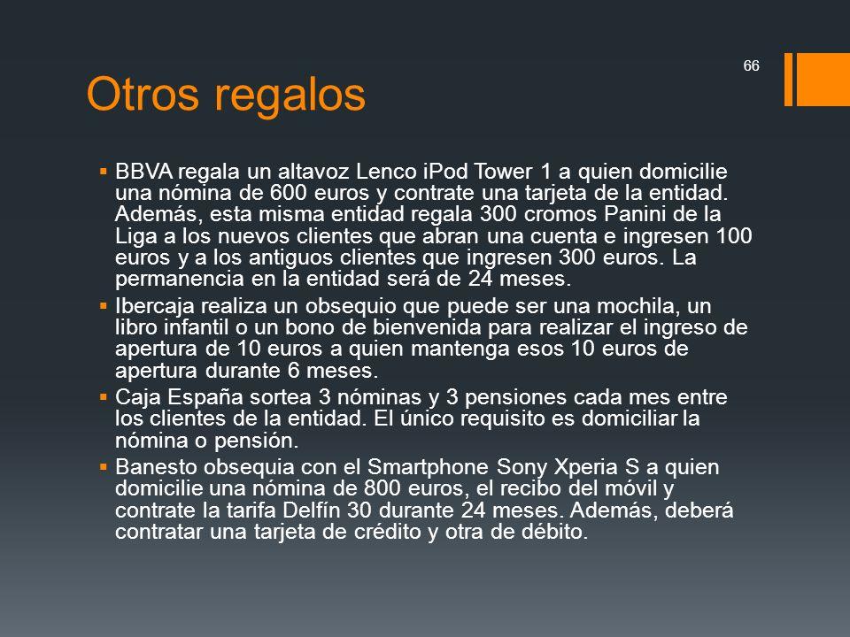 Otros regalos BBVA regala un altavoz Lenco iPod Tower 1 a quien domicilie una nómina de 600 euros y contrate una tarjeta de la entidad. Además, esta m