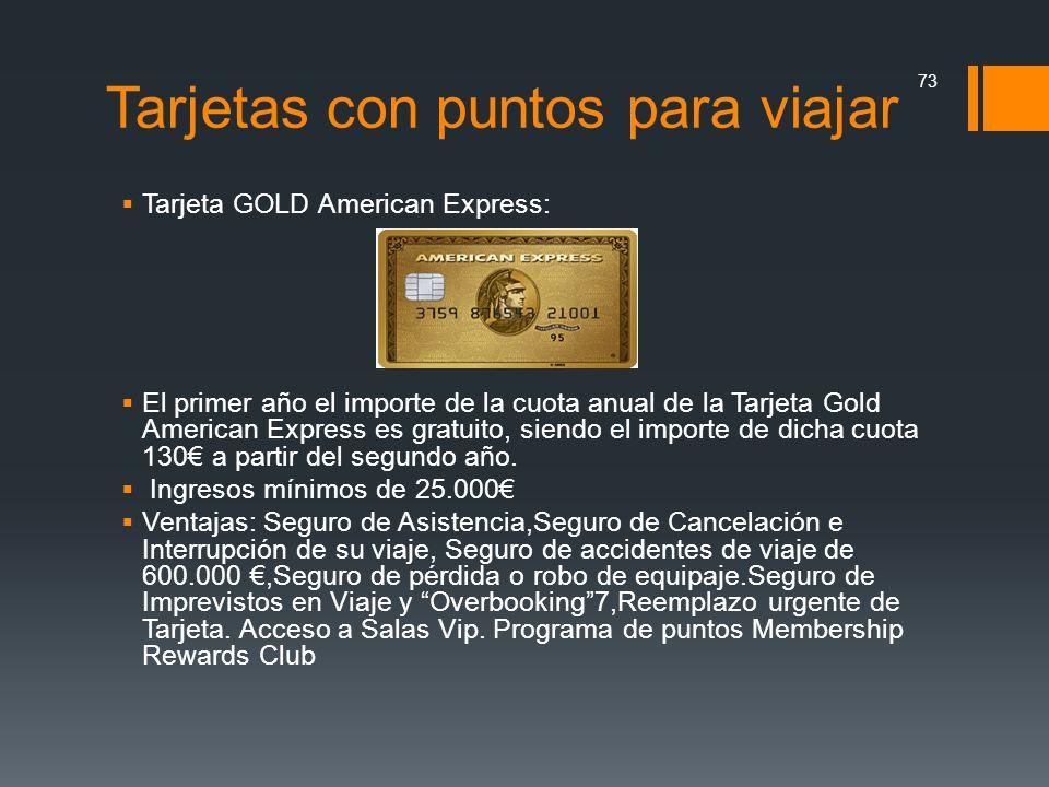 Tarjetas con puntos para viajar Tarjeta GOLD American Express: El primer año el importe de la cuota anual de la Tarjeta Gold American Express es gratu