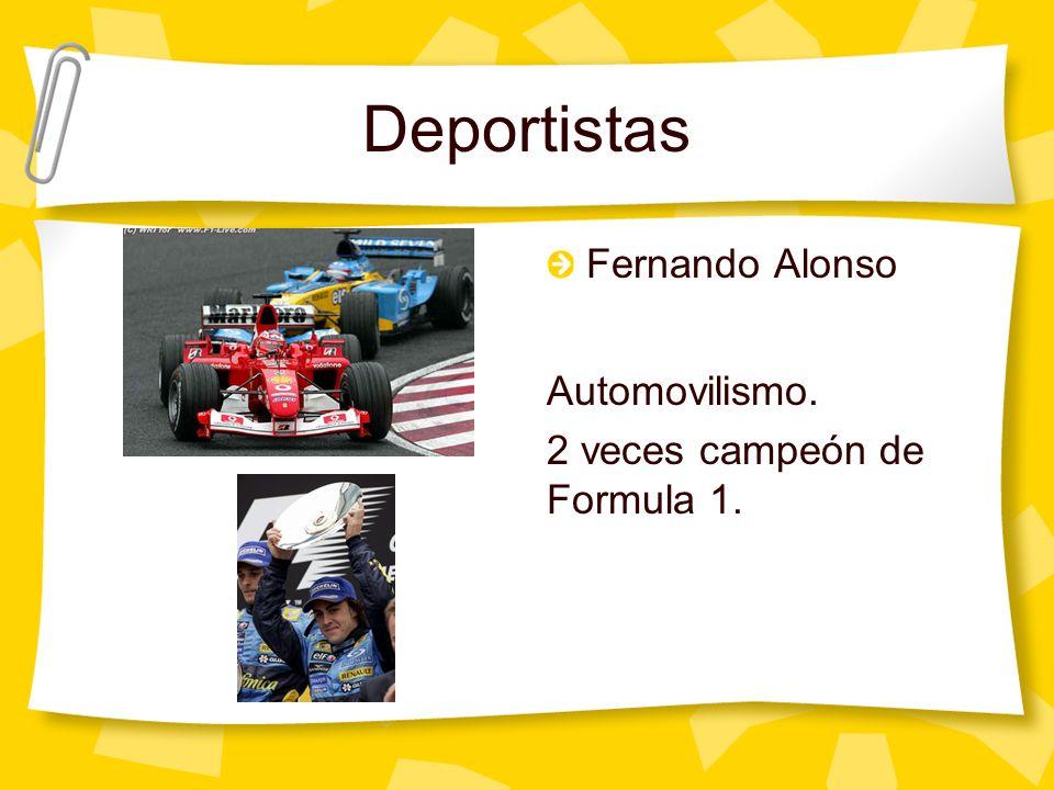 Deportistas Fernando Alonso Automovilismo. 2 veces campeón de Formula 1.