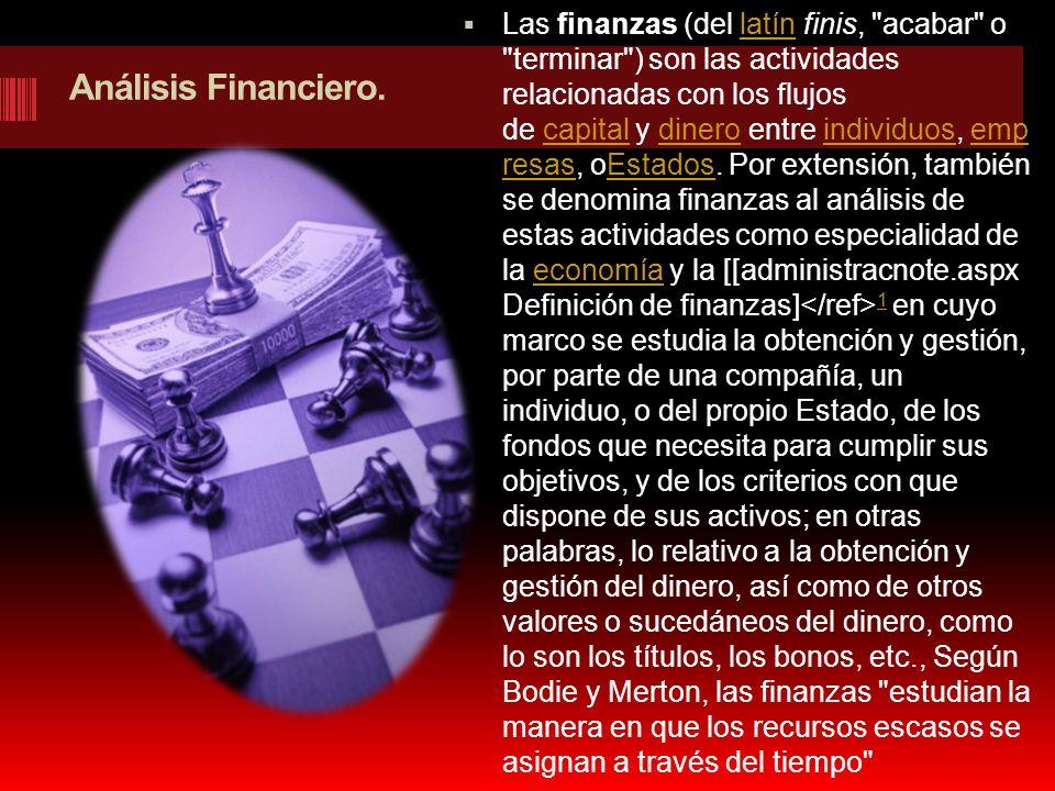 Análisis Financiero. Las finanzas (del latín finis,