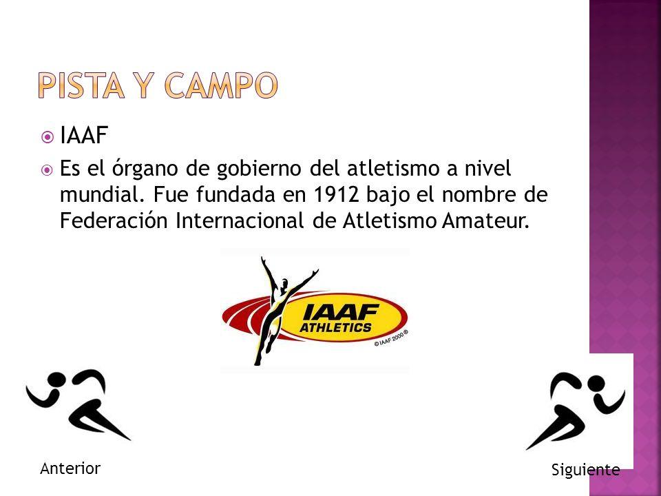 IAAF Es el órgano de gobierno del atletismo a nivel mundial. Fue fundada en 1912 bajo el nombre de Federación Internacional de Atletismo Amateur. Sigu