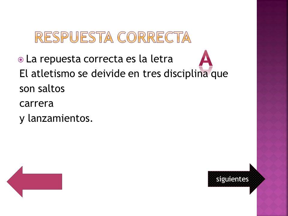La repuesta correcta es la letra El atletismo se deivide en tres disciplina que son saltos carrera y lanzamientos.