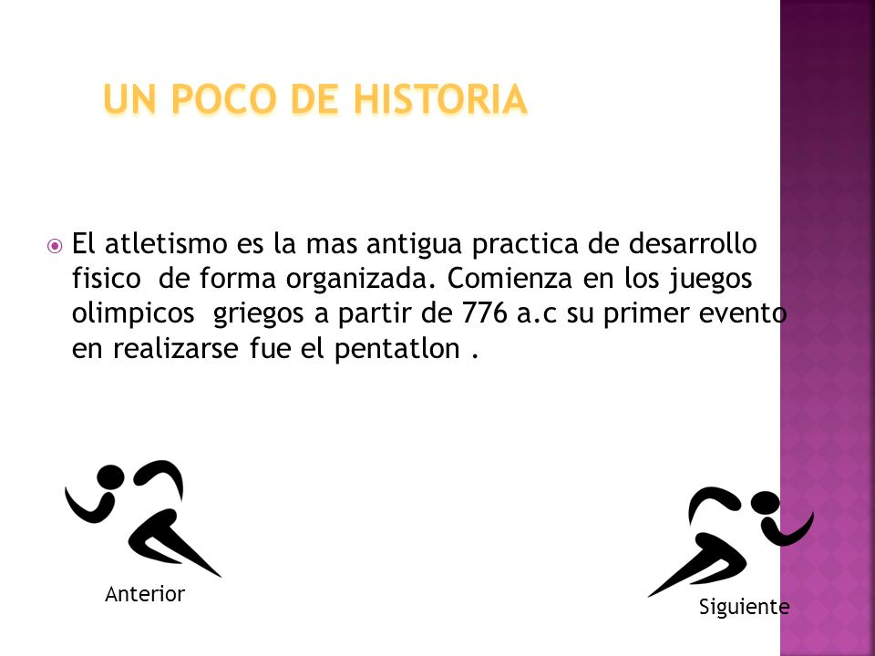El atletismo es la mas antigua practica de desarrollo fisico de forma organizada. Comienza en los juegos olimpicos griegos a partir de 776 a.c su prim