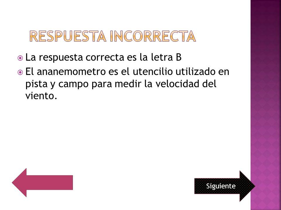 La respuesta correcta es la letra B El ananemometro es el utencilio utilizado en pista y campo para medir la velocidad del viento. Siguiente