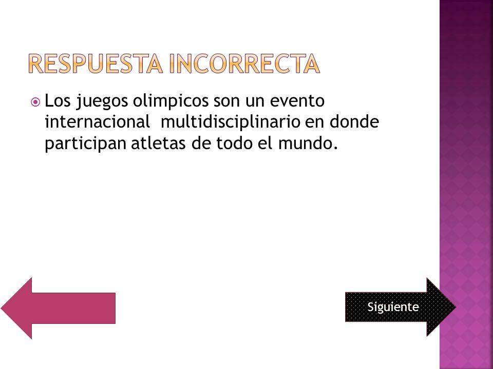 Los juegos olimpicos son un evento internacional multidisciplinario en donde participan atletas de todo el mundo. Siguiente