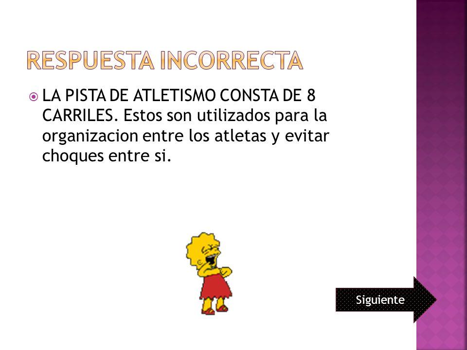 LA PISTA DE ATLETISMO CONSTA DE 8 CARRILES.