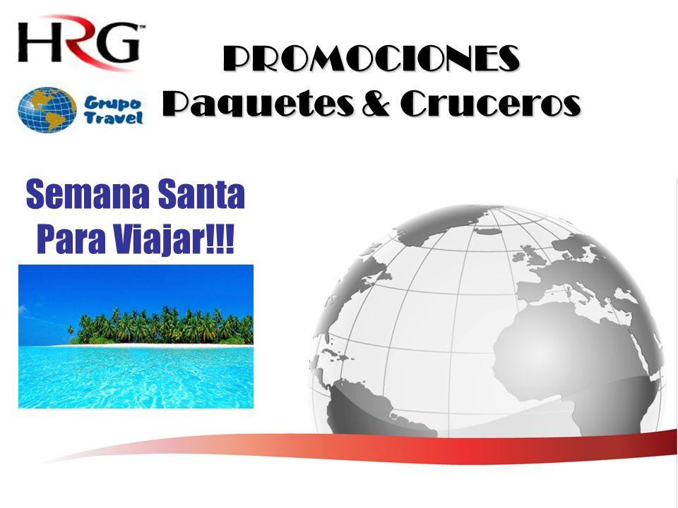 PROMOCIONES Paquetes & Cruceros Semana Santa Para Viajar!!!