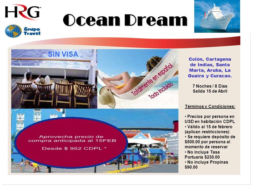 Ocean Dream Colón, Cartagena de Indias, Santa Marta, Aruba, La Guaira y Curacao.