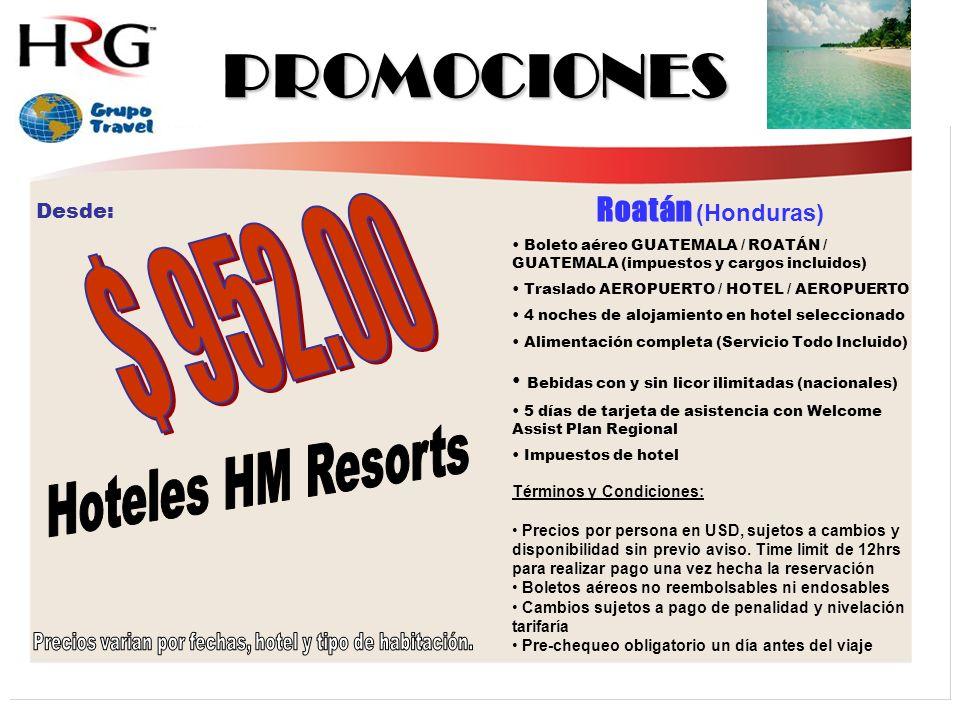 PROMOCIONES Roatán (Honduras) Boleto aéreo GUATEMALA / ROATÁN / GUATEMALA (impuestos y cargos incluidos) Traslado AEROPUERTO / HOTEL / AEROPUERTO 4 noches de alojamiento en hotel seleccionado Alimentación completa (Servicio Todo Incluido) Bebidas con y sin licor ilimitadas (nacionales) 5 días de tarjeta de asistencia con Welcome Assist Plan Regional Impuestos de hotel Términos y Condiciones: Precios por persona en USD, sujetos a cambios y disponibilidad sin previo aviso.