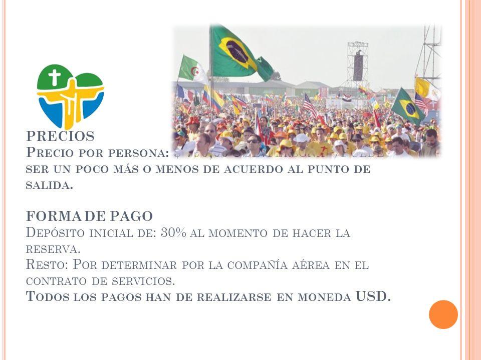 PRECIOS P RECIO POR PERSONA : $ 790,00 USD/ PERSONA - P UEDE SER UN POCO MÁS O MENOS DE ACUERDO AL PUNTO DE SALIDA.